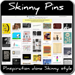 Skinny Pins - Words and Images that Inspire Us to Live Our Art!